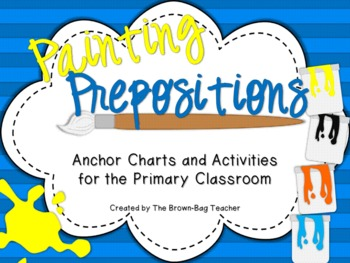 Painting Prepositions: Anchor Charts and Activities for th