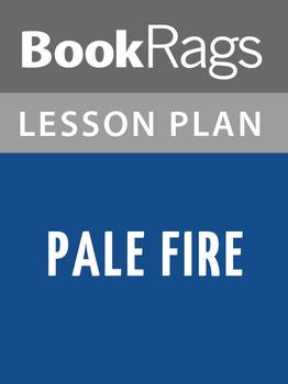 Pale Fire Lesson Plans
