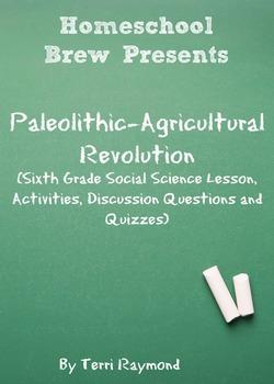 Paleolithic-Agricultural Revolution (Sixth Grade Social Sc