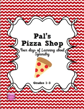 Pal's Pizza Shop Symmetry Lesson Grades 1-3