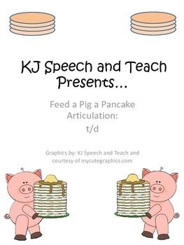 Feed a Pig a Pancake Articulation t&d