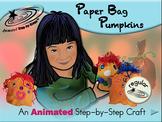 Paper Bag Pumpkins - Animated Step-by-Step Craft
