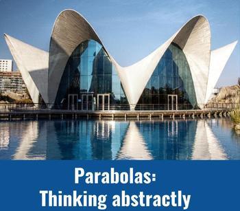 Parabolas - thinking abstractly