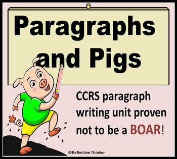Common Core Aligned Paragraphs and Pigs:  Teaching Paragra