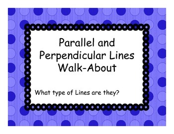 Parallel and Perpendicular Lines Walk About