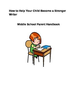 Parent Handbook-Help Your Child Become a Stronger Writer