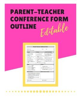 Parent Teacher Conference Form Outline - (Editable)
