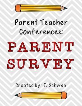 Parent Teacher Conferences: Parent Survey