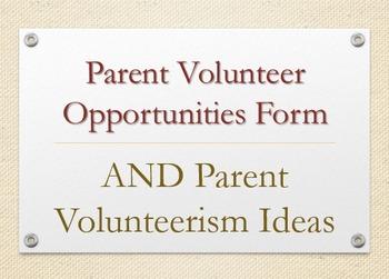 Parent Volunteer Opportunities Form AND Volunteerism Ideas