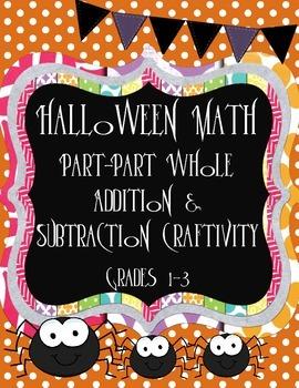 Part-Part Whole Halloween Math Craftivity! Grades K-3 - di
