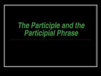 Participle and Participial Phrases  PPT