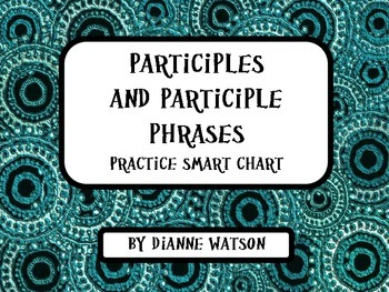 Participles and Participle Phrases Practice Smart Chart
