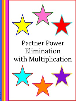 Partner Power: Elimination with Multiplication
