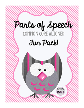 Parts of Speech Common Core Aligned Fun Pack!