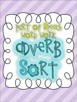 Parts of Speech Sorting {ADVERBS: 5 sorting activities, to