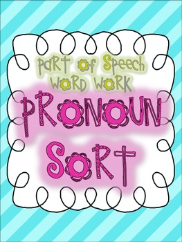 Parts of Speech Sorting {PRONOUNS: 5 sorting activities, t