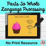 Parts to Whole Language Lesson Speech Teletherapy NO PRINT