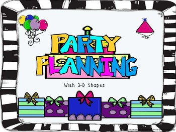 Party Planning with 3-D Shapes