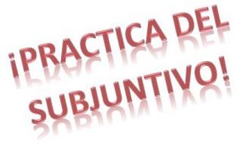 Pasado y Presente del Subjuntivo- Advanced Practice with t
