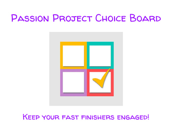 Passion Project Choice Board for Fast Finishers
