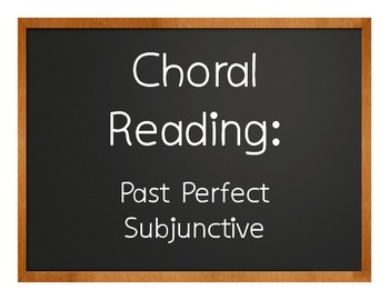 Spanish Past Perfect Subjunctive Choral Reading
