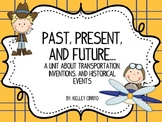 Past, Present, and Future...Transportation, Inventions, an