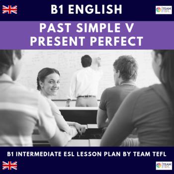Past Simple v Present Perfect Simple B1 Intermediate Lesso