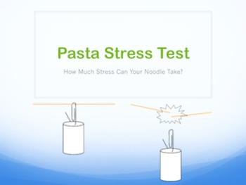 Pasta Stress Test- learn the in's and out's of a great sci