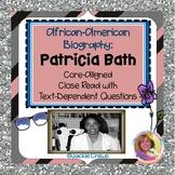 Patricia Bath:Test-Prep & Close Read Core-Aligned with Tex