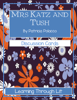Patricia Polacco MRS. KATZ AND TUSH - Discussion Cards