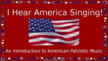 "Patriotic Music PowerPoint ""I Hear America Singing!"""