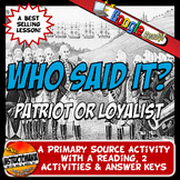 Patriots or Loyalist: Who Said It? American Revolution Pri