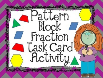 Fraction Activity Pattern Block Task Cards