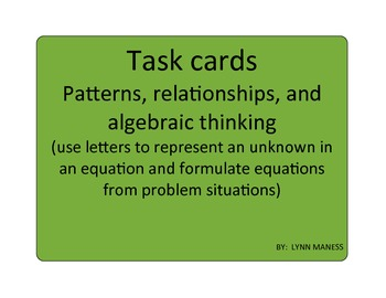 Patterns, relationships, and algebraic thinking task cards