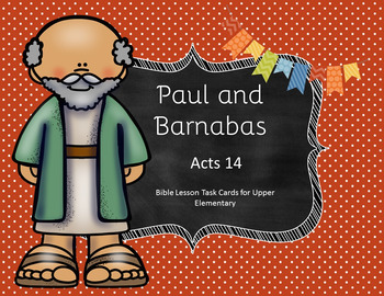 Paul and Barnabas Acts 14 Task Cards for Upper Elementary