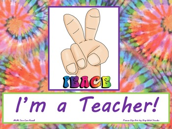 Peace I'm a Teacher! Poster/Sign FREE! Tie Dye Classroom D
