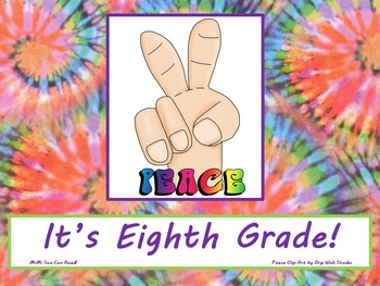 Peace It's Eighth Grade! Poster/Sign FREE! Tie Dye Classro