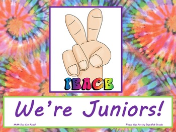 Peace We're Juniors! Poster/Sign FREE! Tie Dye Classroom D
