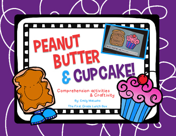 Peanut Butter & Cupcake Craftivity and Comprehension activities