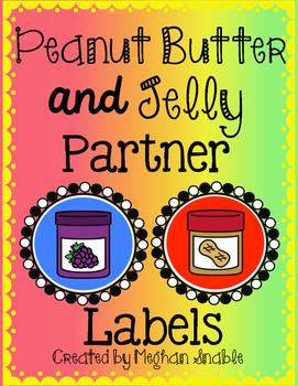 Peanut Butter and Jelly Partner Labels. Created by Meghan Snable. Available on TpT.