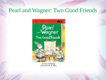 Pearl and Wagner:Two Good Friends