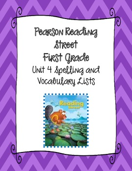 Pearson Reading Street First Grade Unit 4 Spelling & Vocab