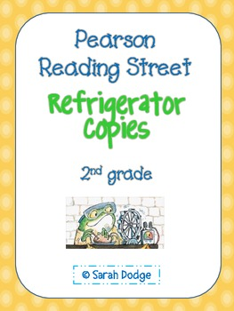 Pearson Reading Street Refrigerator Copies- 2nd grade