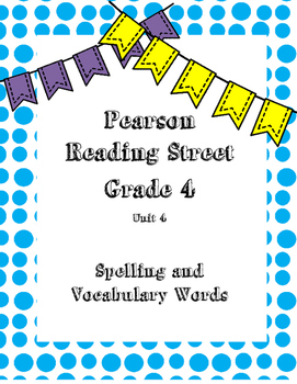Pearson Reading Street Spelling and Vocabulary Words Unit 4