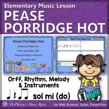 Pease Porridge Hot: Orff, Rhythm, Melody, Instruments and
