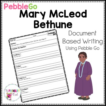 Pebble Go: Document Based Writing  Mary McLeod Bethune