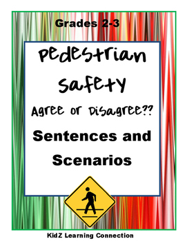 Pedestrian Safety: Agree or Disagree Sentences and Scenarios