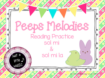 Easter Peeps Melodies--Teaching & Reading sol mi and sol m