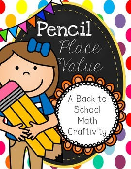 Pencil Place Value: A Back to School Craftivity