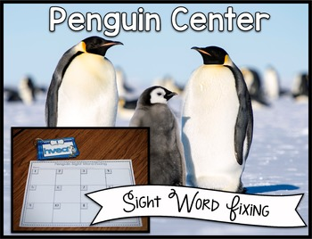 Penguin Center ~ Sight Word Fixing